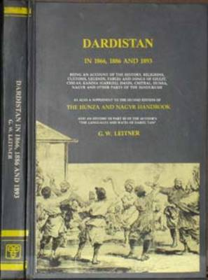 Dardistan in 1866, 1886 and 1893: Being an Account of the History, Religions, Customs Etc. (Hardback)