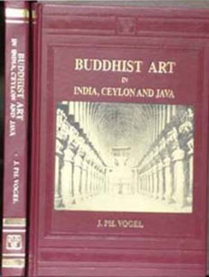 Buddhist Art in India, Ceylon and Java (Hardback)