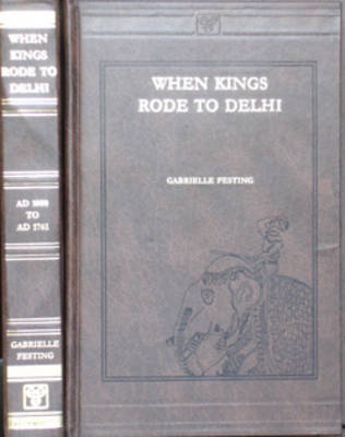 When Kings Rode to Delhi (Hardback)