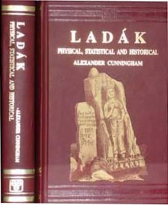 Ladakh: Physical, Statistical and Historical (Hardback)
