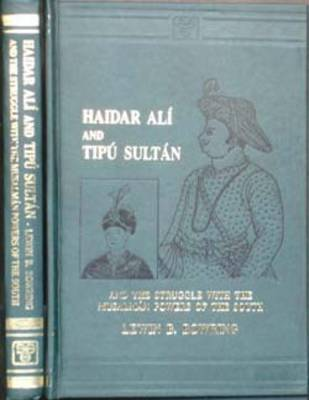 Haidar Ali and Tipu Sultan and the Struggle with the Musalman Powers of the South (Hardback)