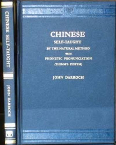 Chinese Self-taught by the Natural Method with Phonetic Pronounciation (Thimm's System) (Paperback)