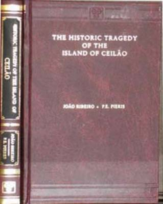 The Historic Tragedy of the Island of Ceilao Dedicated to His Most Serene Majesty Dom Pedro the Second (Hardback)