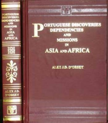 Portuguese Discoveries Dependencies and Missions in Asia and Africa (Hardback)