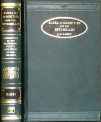 Flora of Mauritius and the Seychelles: A Description of the Flowering Plants and Ferns of Those Islands (Hardback)