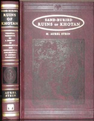 Sand-buried Ruins of Khotan: Personal Narrative of a Journey of Archaeological and Geographic Exploration in Chinese Turkestan (Hardback)