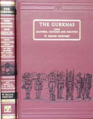 The Gurkhas: Their Manners, Customs and Country (Hardback)