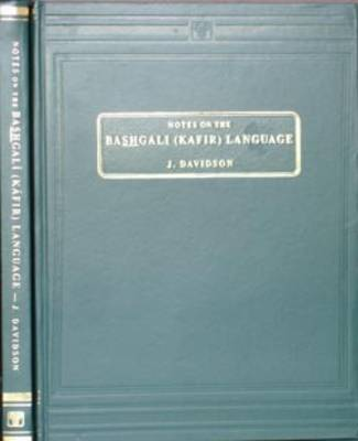 Notes on the Bashgali (Kafir) Language (Hardback)