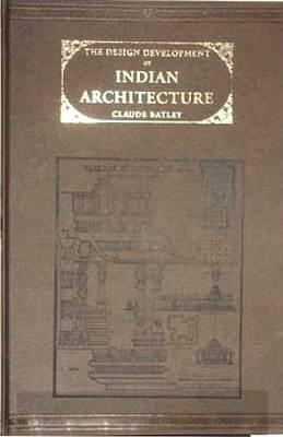 The Design Development of Indian Architecture (Hardback)