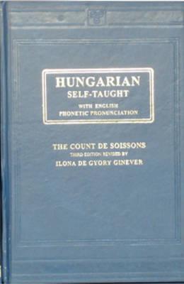 Hungarian Self-taught: With English Phonetic Pronunciation (Hardback)