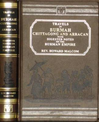 Travels in Burmah, Chittagong and Arracan with Digested Notes on the Burman Empire (Hardback)