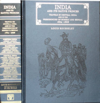 India and Its Native Princes: Travels in Central India and in the Presidencies of Bombay and Bengal (Hardback)