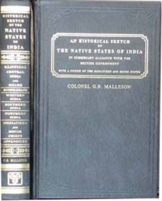 Historical Sketch of the Native States of India in Subsidiary Alliance with the British Government (Hardback)