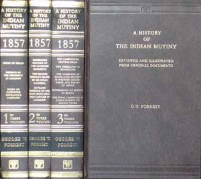 The History of the Indian Mutiny, 1857-1858: Reviewed and Illustrated from Original Documents (Hardback)