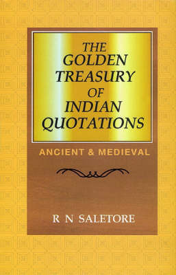 The Golden Treasury of Indian Quotations: Ancient and Medieval (Hardback)