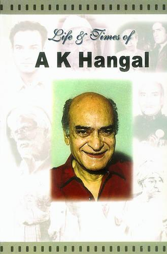 Life and Times of A.K. Hangal (Paperback)
