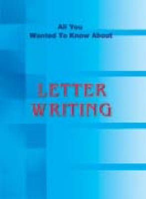 Letter Writing: All You Want to Know (Paperback)