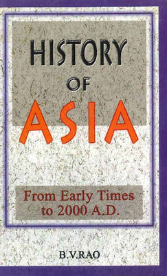 History of Asia: From Early Times to 2000 AD (Hardback)