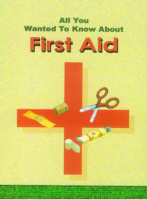 All You Wanted to Know About First Aid (Paperback)
