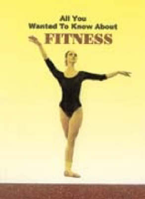 All You Wanted to Know About Fitness (Paperback)