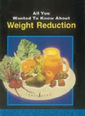 All You Wanted to Know About Weight Reduction (Paperback)