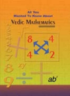 All You Wanted to Know About Vedic Mathematics (Paperback)