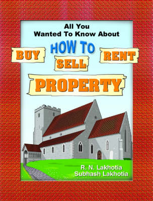 All You Wanted to Know About How to Sell, Buy, Rent Property (Paperback)