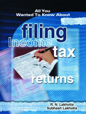 All You Wanted to Know About Filing Tax Returns (Paperback)