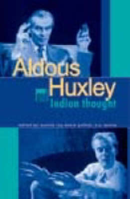 Aldous Huxley and Indian Thought (Hardback)