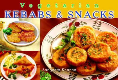Vegetarian Kebabs and Snacks (Paperback)