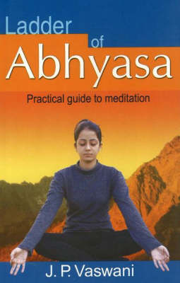 Ladder of Abhyasa: Practical Guide to Meditation (Paperback)