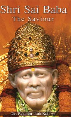 Shri Sai Baba: The Saviour (Paperback)