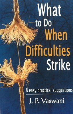 What to Do When Difficulties Strike: 8 Easy Practical Suggestions (Paperback)