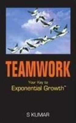Teamwork: Your Key to Exponential Growth (Paperback)