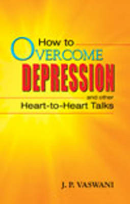 How to Overcome Depression: & Other Heart to Heart Talks (Paperback)