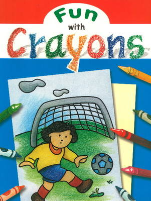 Fun with Crayons (Paperback)