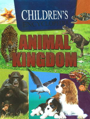 Children's Encyclopedia Animal Kingdom (Hardback)
