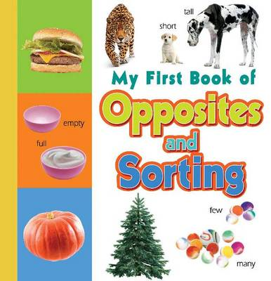 My First Book of Opposites & Sorting (Board book)