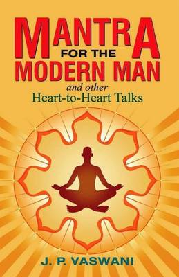 Mantra for the Modern Man & Other Heart-to-Heart Talks (Paperback)