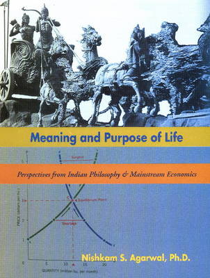 Meaning & Purpose of Life: Perspectives from Indian Philosophy & Mainstream Economics (Hardback)