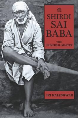 Shirdi Sai Baba: The Universal Master (Paperback)