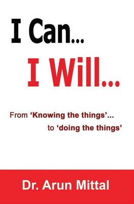 I Can... I Will...: From 'Knowing the Things... to 'Doing the Things' (Paperback)