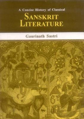 A Concise History of Classical Sanskrit Literature (Hardback)
