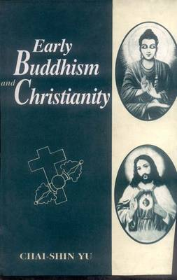 Early Buddhism and Christianity: Comparative Study of the Founder's Authority, the Community of the Discipline (Hardback)