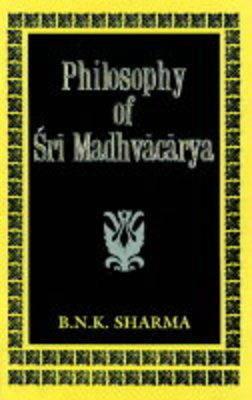 Philosophy of Sri Madhvacarya (Hardback)