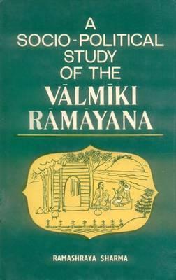 A Socio-political Study of the Valmiki Ramayana (Hardback)