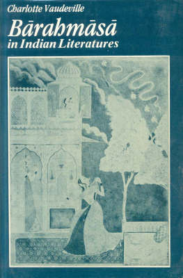 Barahmasa in Indian Literatures: Songs of the Twelve Months in Indo Aryan Literatures (Hardback)