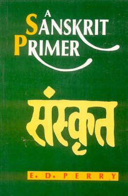 A Sanskrit Primer (Hardback)
