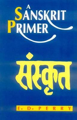 A Sanskrit Primer (Paperback)