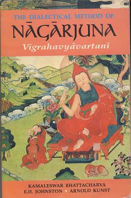The Dialectical Method of Nagarjuna: Vigrahavyavartani (Paperback)